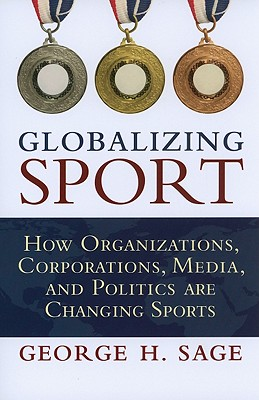 Globalizing Sport By Sage, George H.